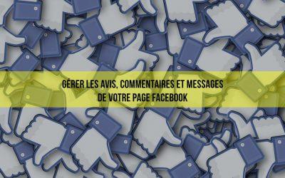Page Facebook Entreprise : Les avis, commentaires et messages de votre communauté.