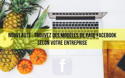 Des modèles de page Facebook selon votre type d'entreprise, choisissez le bon!