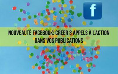 Nouveauté Facebook: 3 appels à l'action en lien avec votre couverture