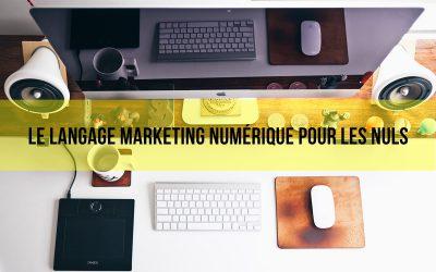 Le langage du marketing numérique pour les nuls