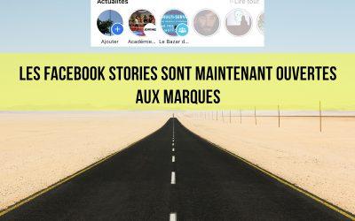 Les Facebook Stories sont maintenant ouvertes aux marques