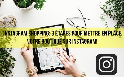 Instagram Shopping: 3 étapes pour mettre en place votre boutique sur Instagram!