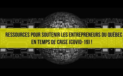 Des ressources web pour soutenir les entrepreneursdu Québec en temps de crise (COVID-19)!