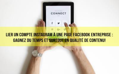Lier un compte instagram à une page Facebook entreprise : Gagnez du temps et surtout en qualité de contenu !